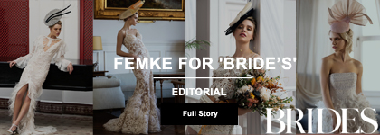 FEMKE FOR 'BRIDE'S'
